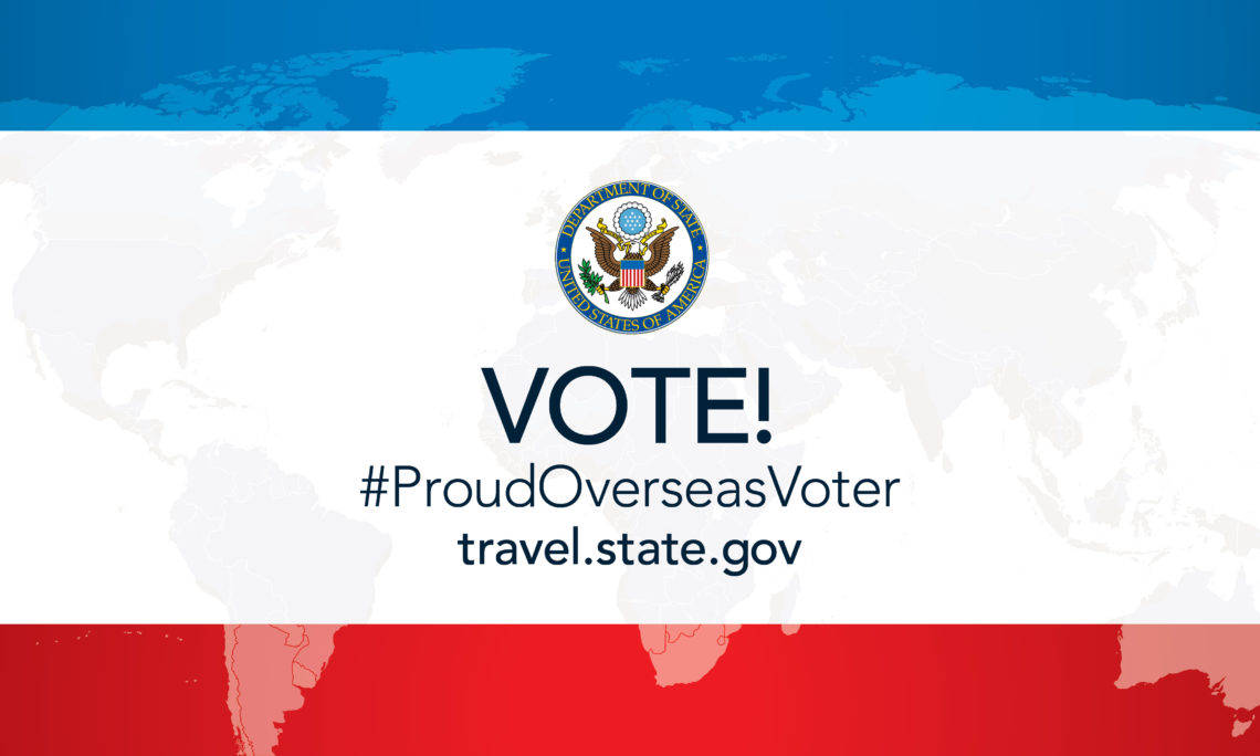 "An image with the colors blue, white and red reads ""Vote! #proudoverseasvoter travel.state.gov"""