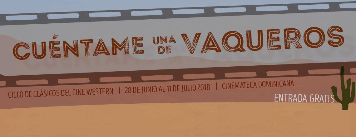 La Embajada de los Estados Unidos y DGCINE presentan Ciclo de Cine Western